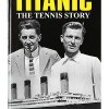 """Titanic: The Tennis Story"""